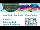TPS Book Manufacturing In-depth video 2 Printing book covers interiors