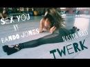 Sex You - Bando Jonez/ Twerk by Nastya Nass/Heigh heels dance/