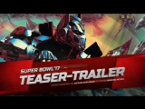 ENG | Тизер-трейлер / ТВ-Спот: «Трансформеры 5׃ Последний рыцарь / Transformers: The Last Knight» 2017 SB17