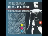 Politics Of Dancing- Re-Flex (HQ)