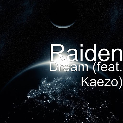 Raiden альбом Dream (feat. Kaezo)