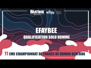 EFAYBEE - Qualification Solo Homme - 2017 French Beatbox Championships