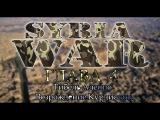 [ Syria War ] ГЛАВА 4 : Гибель Алеппо. Возрождение Курдистана ★ Battle for Aleppo ★ Syrian Kurds
