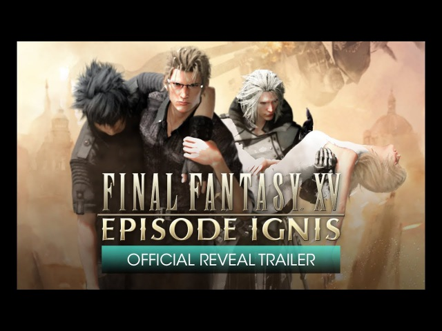 Final Fantasy XV: Episode Ignis - Official Reveal Trailer [with subtitles]