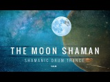 The Moon Shaman Meditation - Shamanic Drum Trance - Activate Your Higher Mind Calm