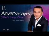 Anvar Sanayev - Dilimda isming Barno nomli konsert dasturi 2011