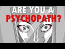 By the way, Are You a Psychopath?