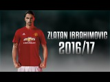 Zlatan Ibrahimovic - The Monster - Amazing Skills &amp Goals 201617 - Manchester United  HD