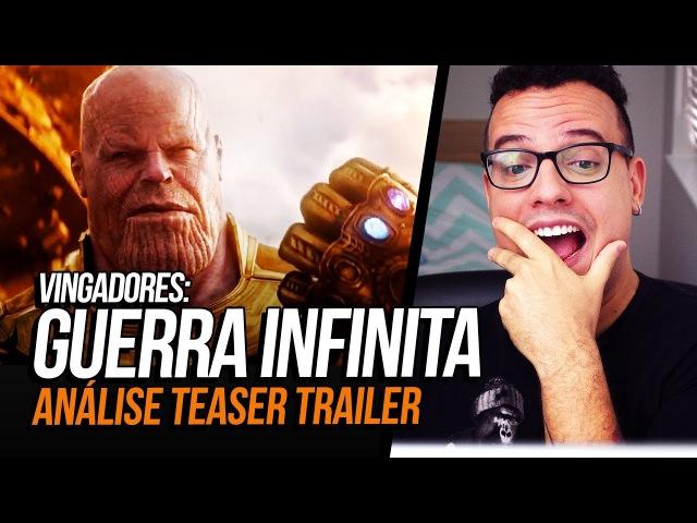 ESSE FILME ESTÁ PROIBIDO DE SER RUIM 🚫 (Vingadores: Guerra Infinita, 2018 - Análise Teaser Trailer)