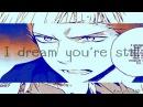 [K] I dream you're still here