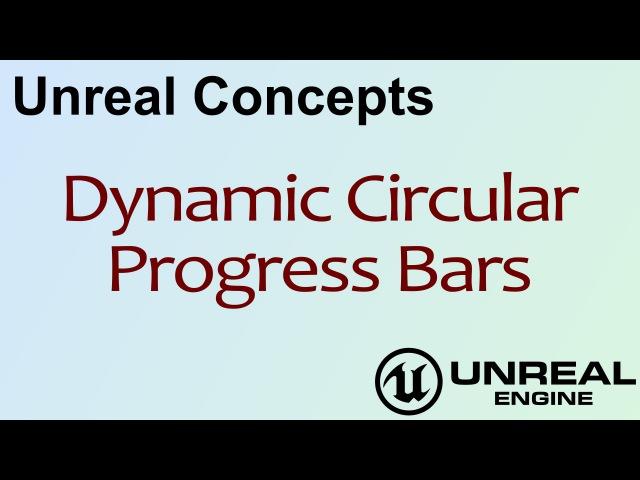 Unreal Concepts - Dynamic Circular Progress Bars ( UE4 )