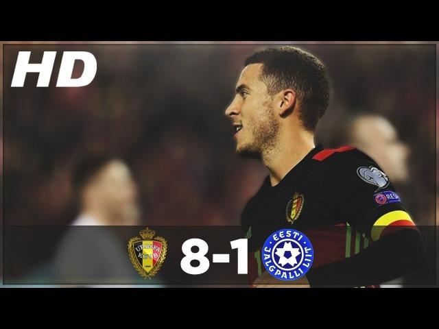 Belgium vs Estonia 8-1 ►All Goals Extended Highlights - WC Qualifiers 2016 ● (13/11/2016) HD.