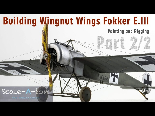 132 Wingnut Wings Fokker E.III Final Part | Step by Step Scale Model Aircraft Build