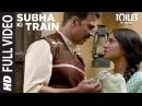Subha Ki Train Full Video Song | Akshay Kumar, Bhumi Pednekar | Sachet | ParamparaT-Series
