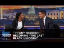 Tiffany Haddish - Becoming The Last Black Unicorn - Extended Interview: The Daily Show