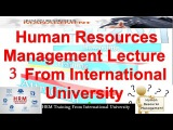 Human Resources Management From International University Lecture 3