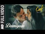 Full Video Darmiyaan Song Saif Ali Khan Raghu Dixit