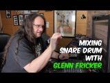 Mixing Snare with Glenn Fricker - Warren Huart Produce Like a Pro