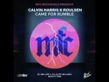 Calvin Harris x Roulsen  Came For Rumble (DJ Miller x DJ Alex Milano Bootymix)