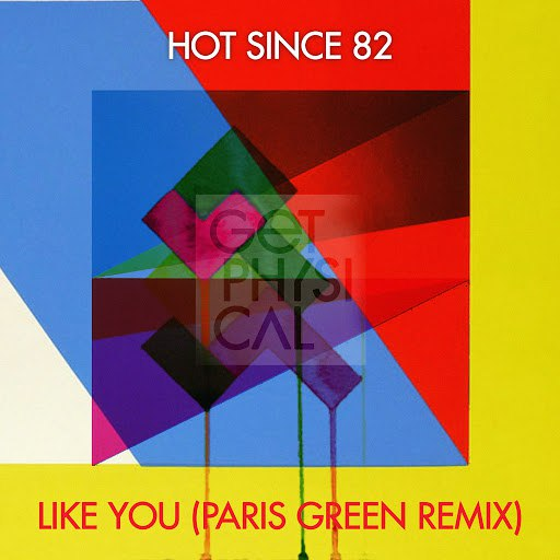 Hot Since 82 альбом Like You (Paris Green Remix)