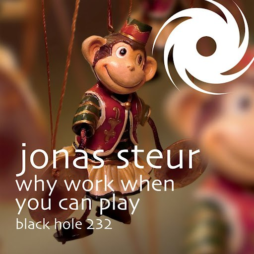 Jonas Steur альбом Why Work When You Can Play