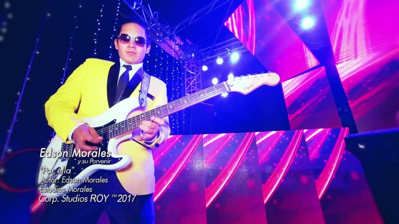 Edson Morales y Su Porvenir │En vivo│ Por Ella 2017 Studios Roy™
