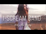 I-Scream Band - Only the Young (Brandon Flowers cover)