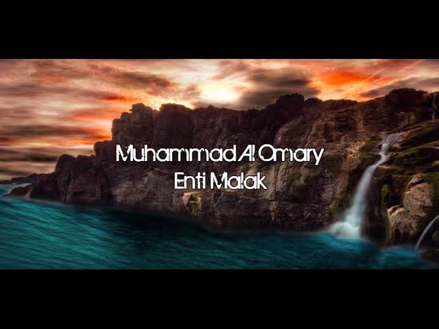 Nasheed Muhammad Al Omary Enti Malak إنت ملاك