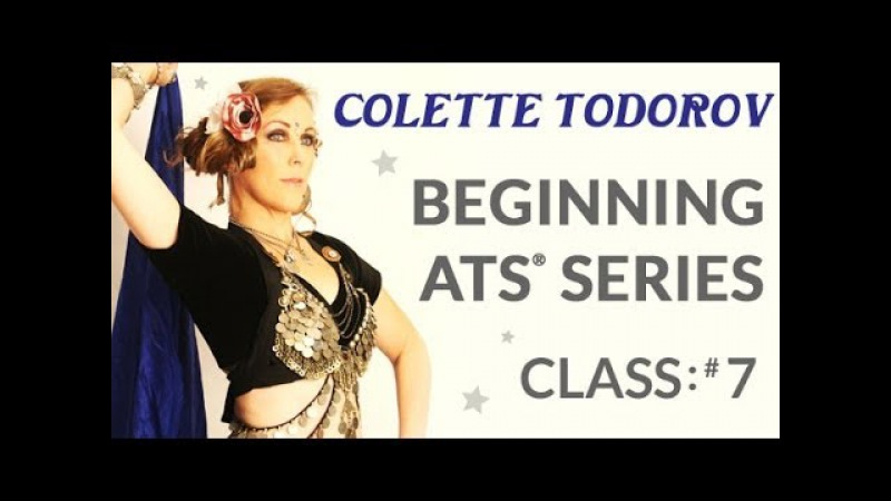 Beginning ATS® Belly Dance Class 7 with Colette Todorov