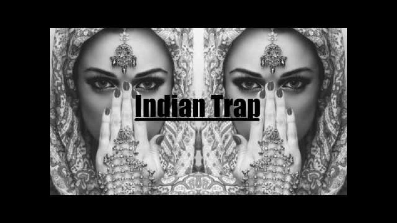 Indian Trap Music Mix 2017 🎧Insane Hard Trappin for Cars🎧 Indian Bass Boosted