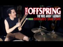 The Offspring The Kids Aren't Alright Overplayed Drum Cover Kye Smith 4K