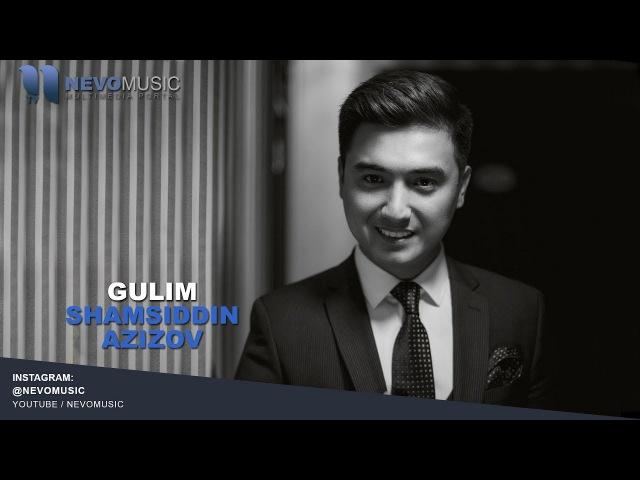 Shamsiddin Azizov - Gulim   Шамсиддин Азизов - Гулим (music version)