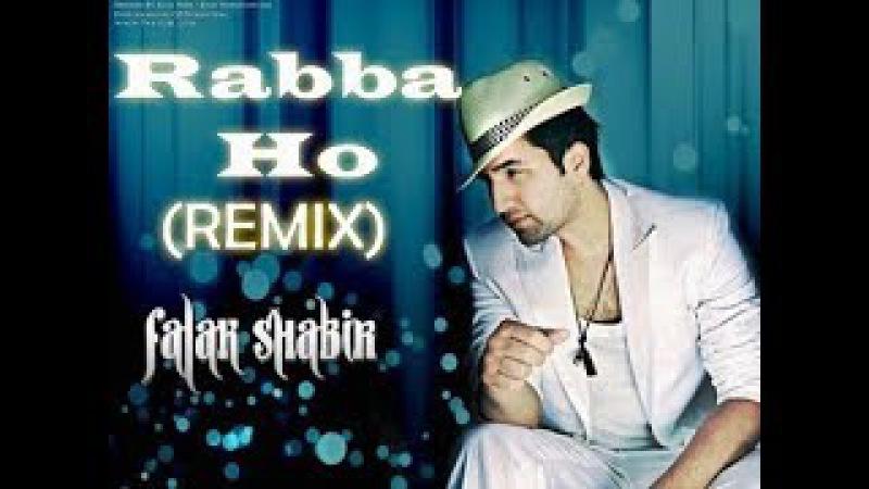 Rabba Ho | Official Remix | Full Hd Video | Falak Shabir