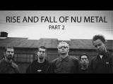 RISE AND FALL OF NU METAL Part 2 1996-2002