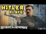 Hitler plays Heroes & Generals | FUNNY & EPIC MOMENTS COMPILATION