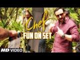 Sneak Peak To Movie Chef - Fun On Sets | Saif Ali Khan | Movie In Cinemas Now