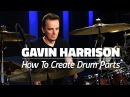 Gavin Harrison How To Create Amazing Drum Parts FULL DRUM LESSON Drumeo