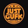 """ Just GUFK "" / Dance Crew"