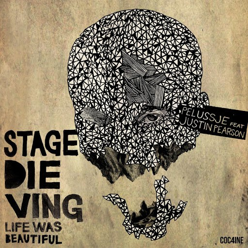 Pelussje альбом Stage DIEving (Life Was Beautiful)