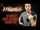 10 Min Hybrid Dumbbell Bodyweight INSANE HIIT Cardio Fat Burner 10 Minute Burnouts 89
