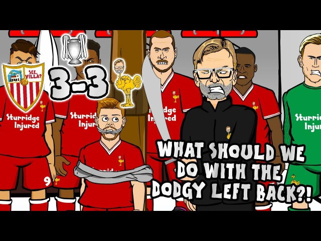 😲3--3! SEVILLA vs LIVERPOOL😲What should we do with the Dodgy Left Back?