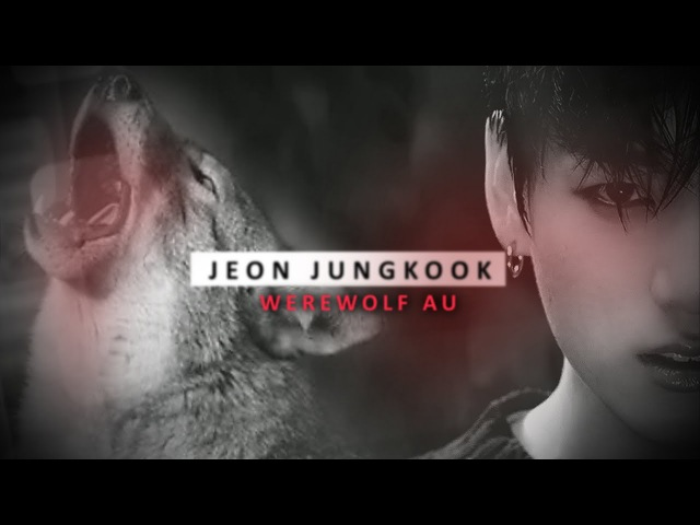 Jungkook | muddy waters [werewolf au]