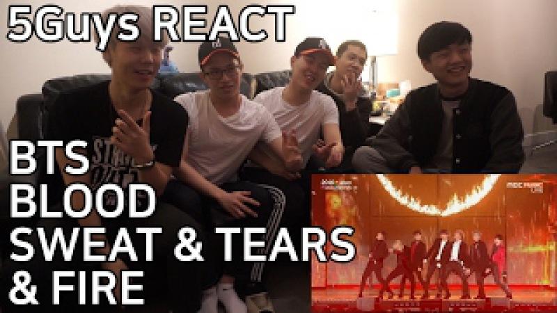BTS - '피 땀 눈물(Blood Sweat Tears)' '불타오르네(FIRE)' 5Guys REACT