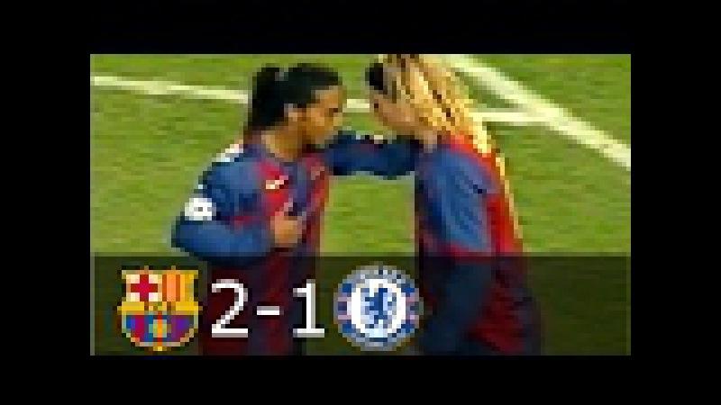FC Barcelona vs Chelsea 2 1 UCL 2004 2005 All Goals Full Highlights