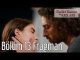 Fazilet Hanım ve Kızları 13. Bölüm Fragman