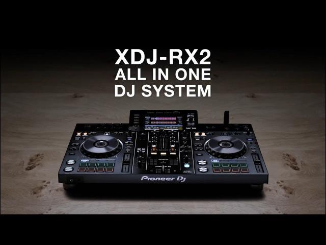 XDJ-RX2 - Обновленная DJ Система Pioneer All-in-One