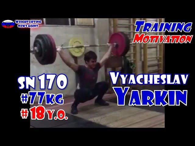 Vyacheslav Yarkin (RUS, 77KG) | Olympic Weightlifting Training | Motivation
