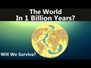 This Is What Will Happen in the Next Billion Years