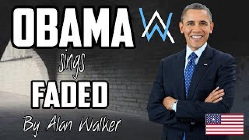 Barak Obama sings Alan Walker - Faded