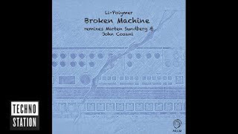 Li-Polymer - Broken Machine (John Cosani Remix)